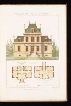 Villas, maisons de ville et de campagne : composées sur les motifs des habitations de Paris moderne dans les styles des XVIe, XVIIe, XVIIIe, & XIXe siècles, et sur un choix des maisons les plus remarquables de l'étranger