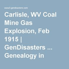 Carlisle, WV Coal Mine Gas Explosion, Feb 1915 | GenDisasters ... Genealogy in Tragedy, Disasters, Fires, Floods