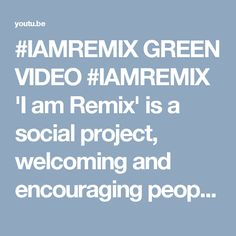 #IAMREMIX GREEN VIDEO   #IAMREMIX  'I am Remix' is a social project, welcoming and encouraging people of all ages and abilities from around the world, to make a 2 minute video explaining or describing any subject that you know a lot about, or are passionate about, using only 'I am'. http://www.iamremix.com/  I am digitalTRAFFIC I am royalty free music I am music soundscapes I am ambient textures I am music for videos I am abstract themes I am music for vlogs I am atmospheric scenescapes I am…