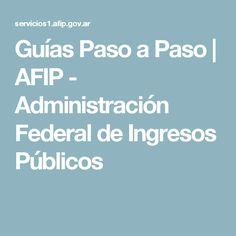 Guías Paso a Paso | AFIP - Administración Federal de Ingresos Públicos