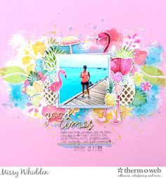 Good Times Summer Layout by Missy Whidden Featuring Deco Foil Transfer Gel