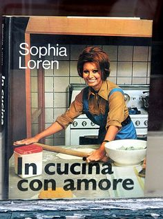 In cucina con amore - Sophia Loren - Stijlmeisje   W O M E N ...