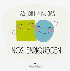 Las diferencias nos enriquecen ;)