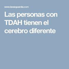 Las personas con TDAH tienen el cerebro diferente