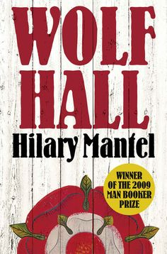 """Wolf Hall by Hilary Mantel 