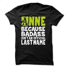 (BadAss2203) ANNE Because BadAss Isnt An Official Last  - #tshirt girl #adidas sweatshirt. MORE INFO => https://www.sunfrog.com/Names/BadAss2203-ANNE-Because-BadAss-Isnt-An-Official-Last-Name.html?68278