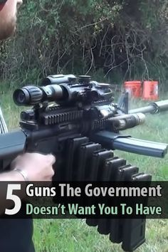Iraqveteran8888 made a video about 5 guns that most people in government would like to ban. Check them out.