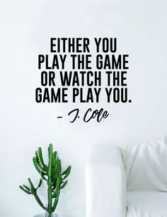 J Cole Either You Play the Game Quote Wall Decal Sticker Room Art Vinyl Rap Hip Hop Lyrics Music Cole World – Queen Bee! Hip Hop Lyrics, Rap Lyrics, Song Quotes, Funny Quotes, Life Quotes, Qoutes, Gamer Quotes, Karma Quotes, People Quotes