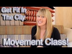 Get Fit In The City with Eva Redpath: Movement Class!  Learn joint mobility, power, strength & endurance exercises that you can do at home!