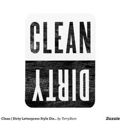 Clean | Dirty Letterpress Style Dishwasher Magnet  | Sold on #Zazzle | http://zazzle.com/terrybain* #cleandirty #magnet