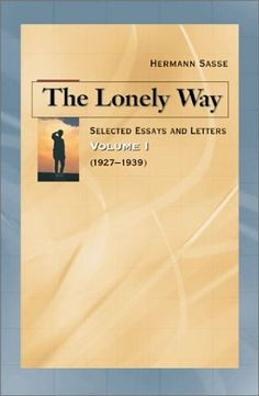 The Lonely Way: Selected Essays and Letters: 1927-1939 Reading this with my students in Church History IV: Modernity ...