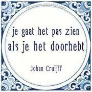 Cruijff snapt het tenminste Wall Quotes, Me Quotes, Sport Quotes, Soccer Motivation, Motivation Quotes, Dutch Quotes, Meaningful Words, Famous Quotes, Cool Words