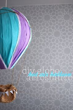 DIY: Hot air balloon – Cómo hacer un globo aerostático