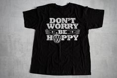 Don't Worry Be Hoppy Shirt, Homebrewing Shirt, Beer Brewing Shirt, Brewmaster Unisex T-Shirt For Men Women Boys And Girls, Gift For Him Valentine Day Special, Homebrewing, Grandparents Day, Suits You, Don't Worry, Girl Gifts, Gifts For Her, Clothing, Mens Tops