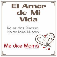 El amor de mi vida mamá