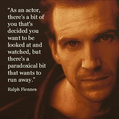 Movie Actor Quote - Ralph Fiennes - Film Actor Quote - So true! Acting Lessons, Acting Class, Acting Tips, Acting Career, Art Lessons, Ralph Fiennes, Quotes By Famous People, Famous Quotes, Acting Quotes