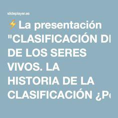 """⚡La presentación """"CLASIFICACIÓN DE LOS SERES VIVOS. LA HISTORIA DE LA CLASIFICACIÓN ¿Por qué se necesita un sistema de clasificación?  Imaginar una biblioteca con libros."""""""