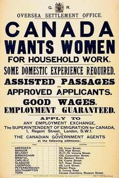 government ad encouraging UK women to take domestic jobs in Canada. History Posters, History Quotes, Vintage Ads, Vintage Posters, Vintage Travel, 1920s Ads, History Classroom Decorations, Canadian Things, Canadian Facts