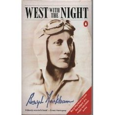 West With The Night by Beryl Markham Out Of Africa, East Africa, West With The Night, Beryl Markham, Night Book, Reading Lists, Memoirs, Nonfiction, Writers