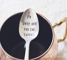 I'm Just Here for the Coffee - Hand Stamped Vintage Coffee Spoon from jessicandesigns