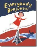 Everybody Bonjours - Pre-School Geography Discovers France - Books, Maps and activities to teach your child about France.
