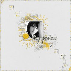 Stay Positive all from STAY POSITIVE kit by Mel Designs Pic by me https://www.pickleberrypop.com/shop/product.php?productid=47432&page=1