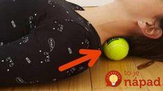 Fyzioterapeut radí tento trik: Namiesto liekov proti bolesti majte doma vždy tenisovú loptičku, pomôže do pár sekúnd!