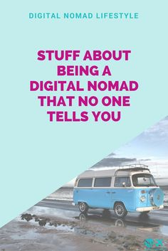 Stuff about being a digital nomad that no one tells you