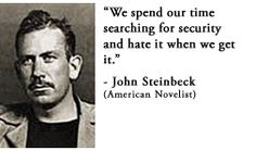 For more information about John Steinbeck: http://www.Dailyliteraryquote.com/dlq-literature-magazine/  Courtesy of http://www.DailyLiteraryQuote.com.  More quotes and social literary discussions at CulturalBook.com