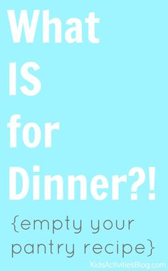 What IS for dinner?  Love this from a busy mom.  You literally empty your pantry into it!