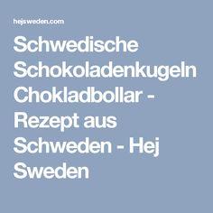 Schwedische Schokoladenkugeln Chokladbollar - Rezept aus Schweden - Hej Sweden