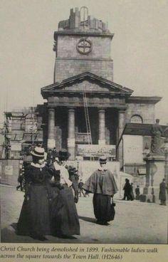 Christ church under demolition 1899