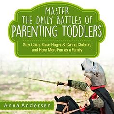 """Another must-listen from my #AudibleApp: """"Master the Daily Battles of Parenting Toddlers: Stay Calm, Raise Happy and Caring Children, and Have More Fun as a Family"""" by Anna Andersen, narrated by Joni Abbott."""