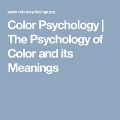 Color Psychology | The Psychology of Color and its Meanings