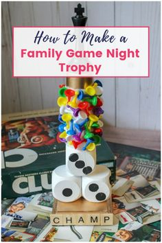 How To Make A Family Game Night Trophy Diy And Celebrate The Champ