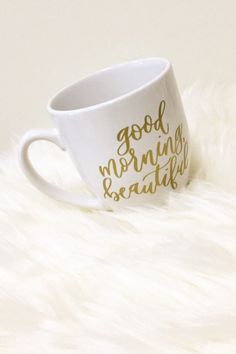 """Good Morning Beautiful"" Coffee Mug"
