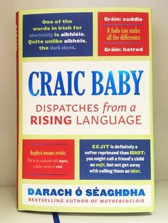 Craic Baby: Dispatches from a Rising Language New Fathers, Father And Son, Irish Language, Father Daughter Relationship, English Words, Thought Provoking, Kids Learning, Good Books, Thinking Of You