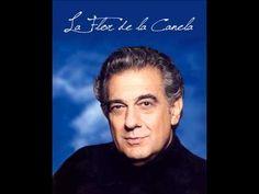 ▶ Plácido Domingo - La flor de la canela / Que nadie sepa mi sufrir…