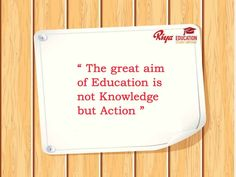 """#Quote for the day!!! """"The great aim of education is not knowledge but action"""". #mondaymotivation"""