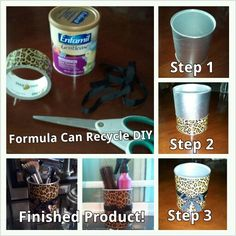 Formula Can Crafts Recycle. Can use any style tape to cover, makes a great organizer for crafts, brushes, tissue holder, just about anything!