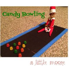Elf on the Shelf Bowling with candy! Cute
