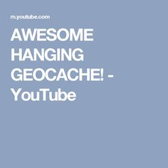 AWESOME HANGING GEOCACHE! - YouTube