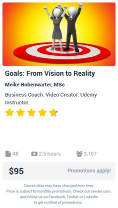 Goals: From Vision to Reality | Seeder offers perhaps the most dense collection of high quality online courses on the Internet. Over 13,800 courses, monthly discounts up to 92% off, and every course comes with a 30-day money back guarantee.