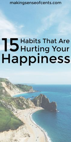 There are habits you may be doing that take away your happiness in life – that you may not realize! Here are habits that can prevent you from a happy life.