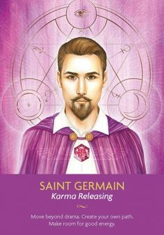 """Daily Angel Oracle Card: Saint Germain, from the Keepers Of The Light Oracle Card deck, by Kyle Gray, artwork by Lily Moses Saint Germain: """"Karma Releasing"""" """"Move beyond drama. Kyle Gray, Free Tarot Cards, Angel Guidance, Oracle Tarot, Ascended Masters, Doreen Virtue, Deck Of Cards, Card Deck, Angel Cards"""