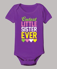 Take a look at this Purple 'Cutest Little Sister Ever' Bodysuit - Infant by It's Just Me on #zulily today!