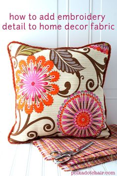 Add embroidery detail to fabric with @HGTV HOME  & @J O-Ann Fabric and Craft Stores