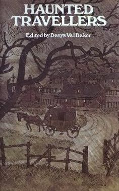 Haunted Travellers ed. Denys Val Baker