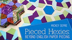 Pieced Hexies: Beyond English Paper Piecing with Mickey Depre - Join Mickey Depre for a contemporary twist on English paper piecing. Learn to create a myriad of dimensional quilt designs from one simple hexagon. Quilting Classes, Quilting Tutorials, Quilting Designs, Sewing Tutorials, Sewing Projects, Free Tutorials, Paper Piecing Patterns, Quilt Patterns, Paper Embroidery