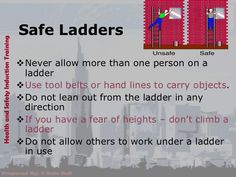 Safe LaddersHealth and Safety Induction Training                                       Never allow more than one person o...